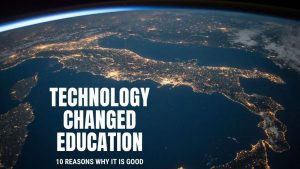 Technology Changed Education